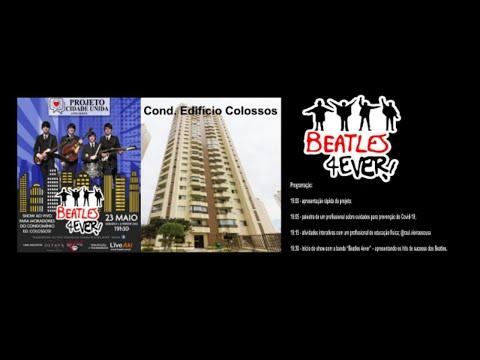 Assista: Projeto Cidade Unida - Cond. Ed. Colossos - Beatles 4ever