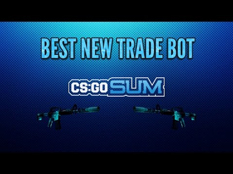 Best New Trade Bot (CSGOSum.com) | CSGO | clip60
