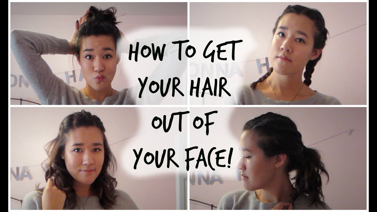 5 Hairstyles To Get Your Hair Out of Your Face