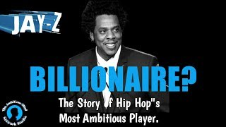 JAY-Z | BILLIONAIRE MOVES (The Story, The $$$ Breakdown)