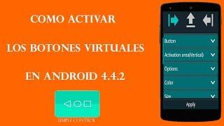 Activar Botones Virtuales En Android | 4.4.2 | Simple Control