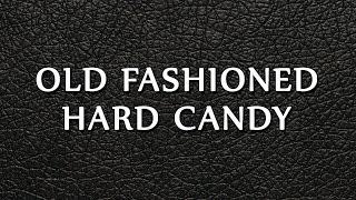 Old Fashioned Hard Candy | Recipes | Easy To Learn