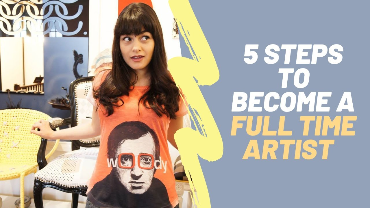 5 steps to become a full-time artist in 2021