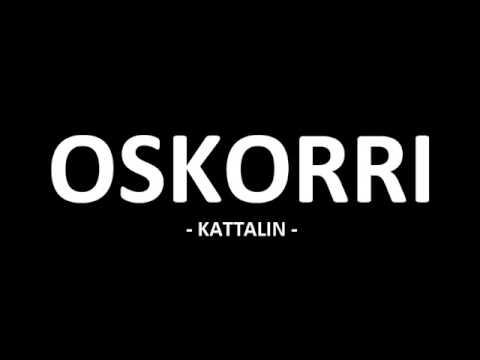 Oskorri - Kattalin