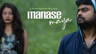   Manase Maya   Telugu Music Video   Phani Kalyan   Pratheek Reddy  