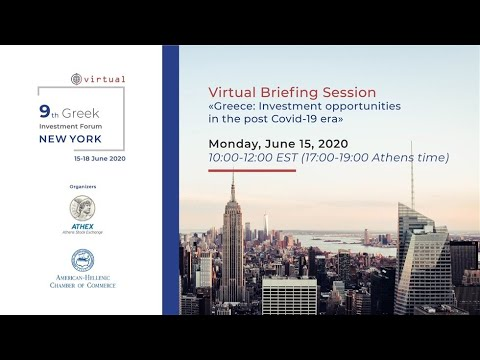Greek Investment Forum - New York Greece: Investment Opportunities in the post-Covid19 era