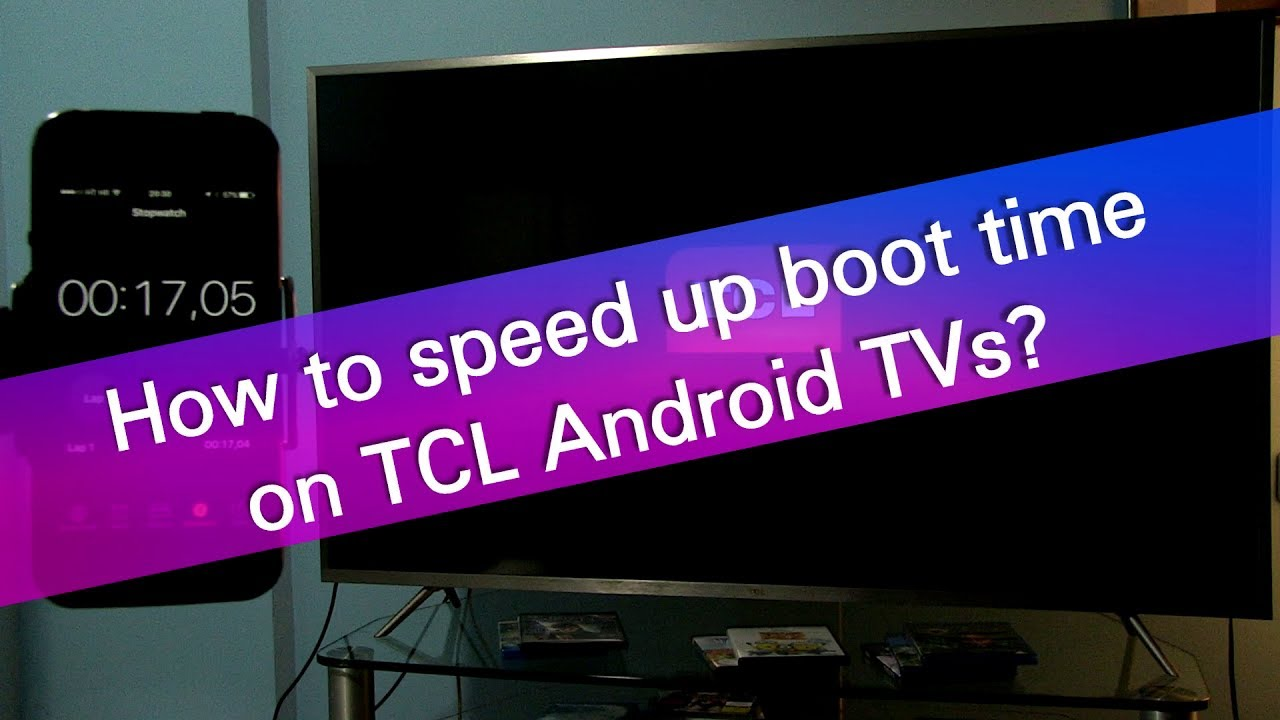 How to speed up boot time on TCL Android TVs?