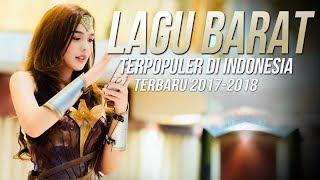 Lagu Barat Terbaru 2017 - 2018 Terpopuler Saat Ini Di Indonesia Popular Songs Playlist Hot