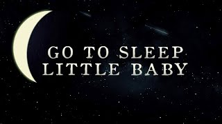 Go To Sleep Little Baby (Lullaby Version) | The Hound + The Fox