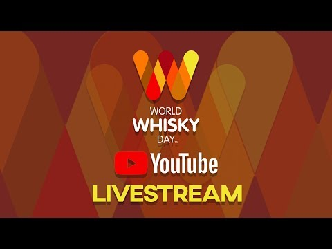 World Whisky Day Live - Sat 19th May 23:30 UK