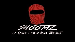 21 savage    kodak black type beat shootaz prod by ac3beats