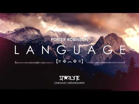 [Orchestral] Porter Robinson - Language (Starlyte Cinematic Arrangement)