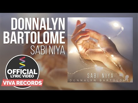 Donnalyn Bartolome — Sabi Niya [Official Lyric Video]