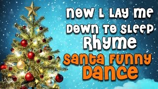 Now l lay me Down to Sleep Nursery Rhyme || Santa Claus Funny Dance || Christmas Special Rhymes