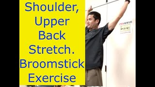 Broomstick Exercise for Upper Back, Shoulder Pain Relief. Claremont Cucamonga Chiropractor