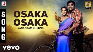 Vanakkam Chennai - Osaka Osaka Song | Anirudh