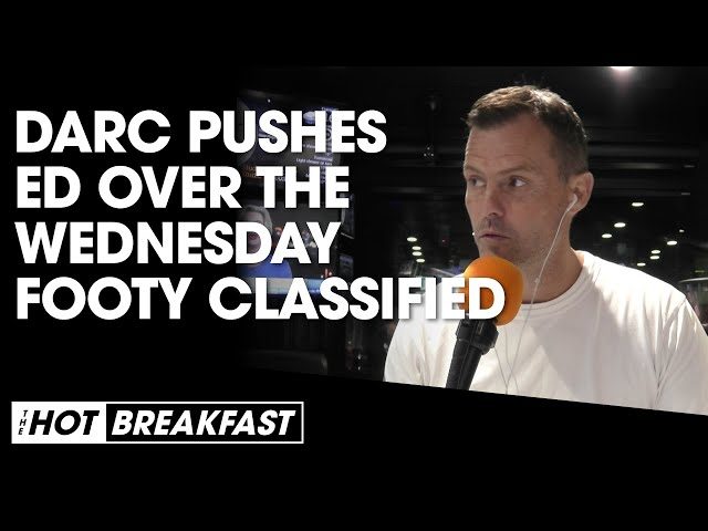 Darc Pushes Ed Over The New Wednesday Footy Classified | The Hot Breakfast | Triple M