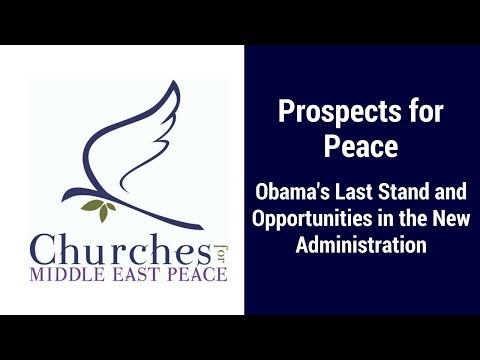 Prospects for Peace: Obama's Last Stand and Opportunities in the New Administration