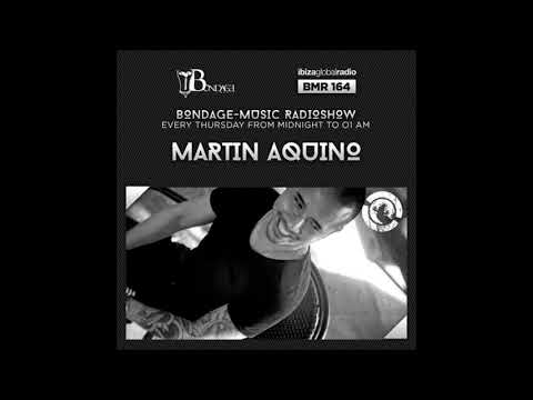 Bondage Music Radio - Edition 164 mixed by Martin Aquino