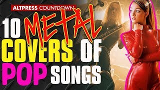 10 Metal Covers of Pop Songs That Will Change Your Mind About Pop Music