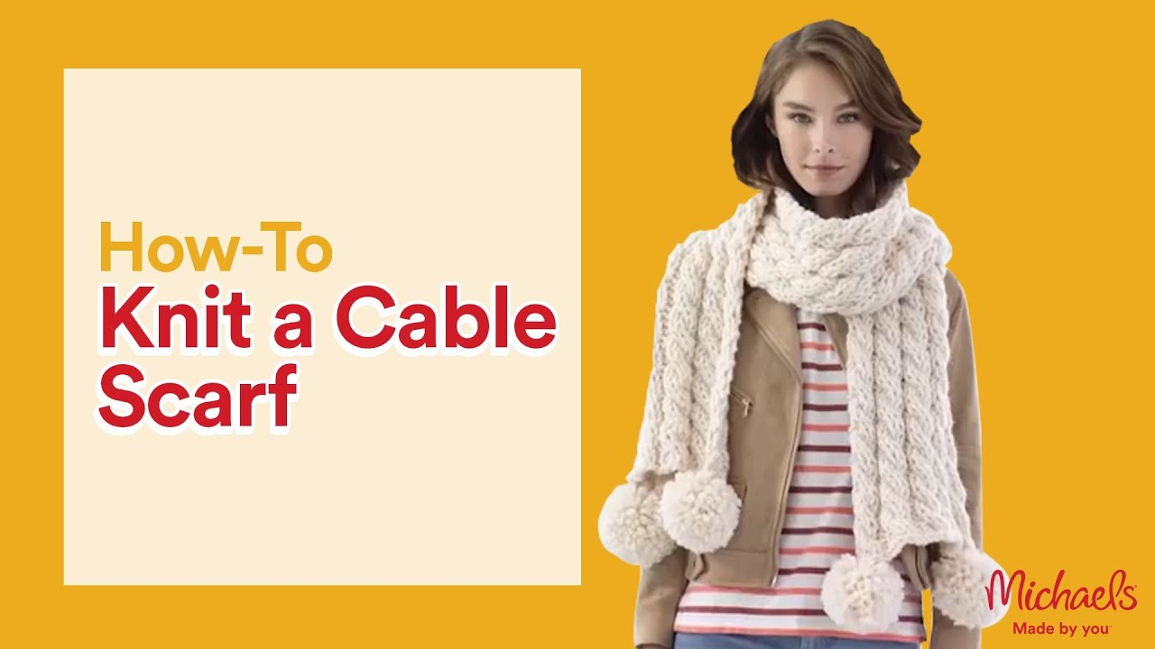 Make An Easy Cable Knit Scarf Michaels Youtube