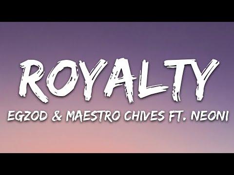 Egzod Maestro Chives - Royalty Ft Neoni