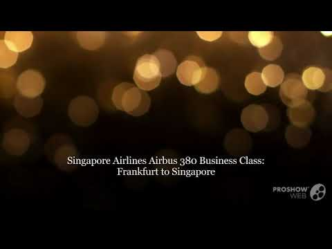 Singapore Airlines A380 Business Class Frankfurt to Singapore