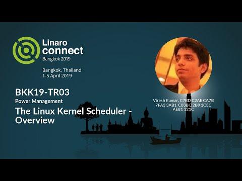 BKK19-TR03 - The Linux Kernel Scheduler - Overview