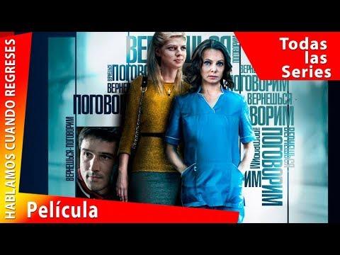 Download Hablamos Cuando Regreses. Película Completa en Español. Todas las Series. RusFilmES