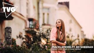 Macklemore ft. Ed Sheeran - Same Love (Faul & Wad Remix)