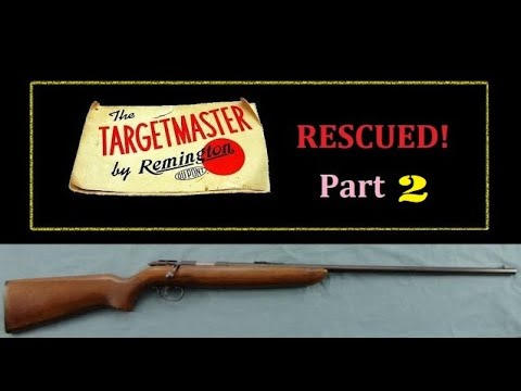 Rescue of neglected Remington Target Master model 510 .22lr Rifle Part 2