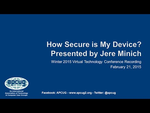 How Secure is My Device? - Jere Minich - APCUG 2015 Winter VTC