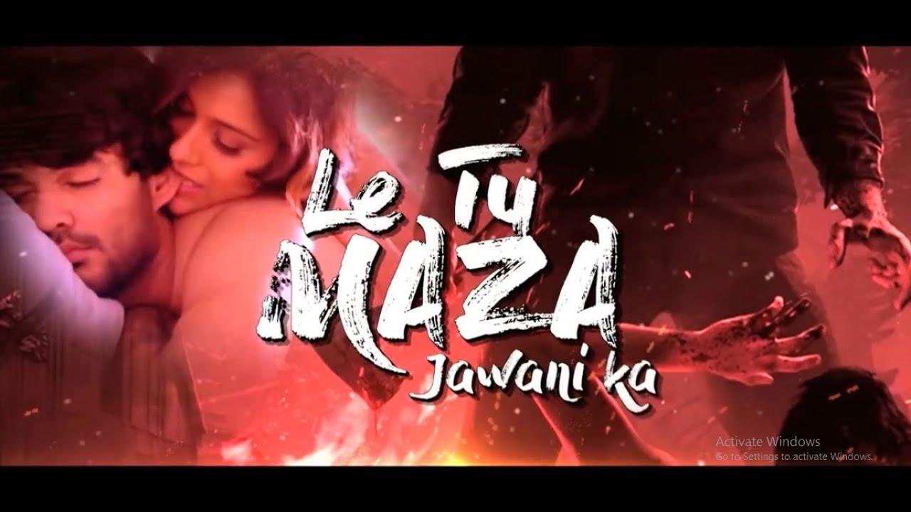 Le Tu Maza Jawani Ka Official Trailer Latest Hindi Movie