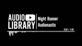 Night Runner - Audionautix