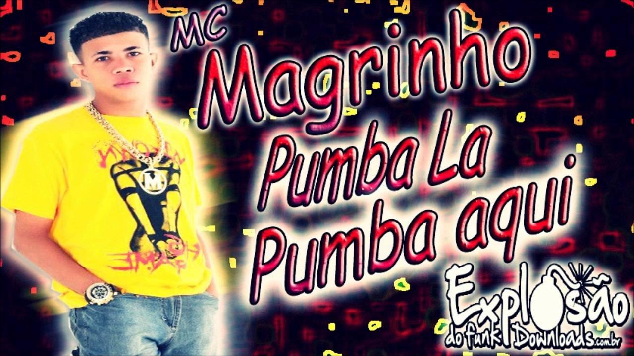 MUSICA MC PUMBA 2 DO PUMBA MAGRINHO BAIXAR LA