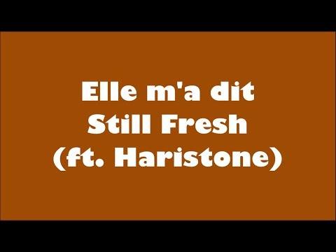 Still Fresh (ft.Haristone) - Elle m'a dit (Lyrics/Paroles)
