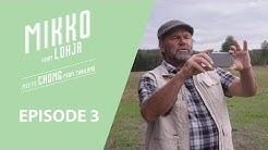 Mikko from Lohja - Episode 3