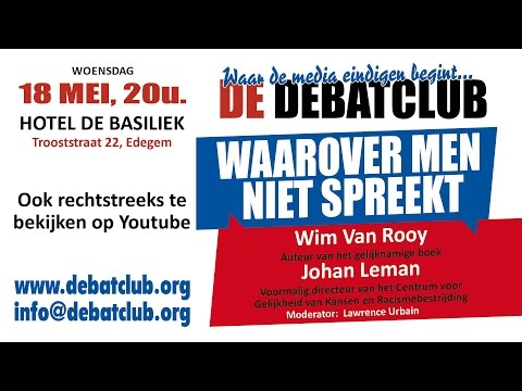 Debat: Waarover men niet spreekt