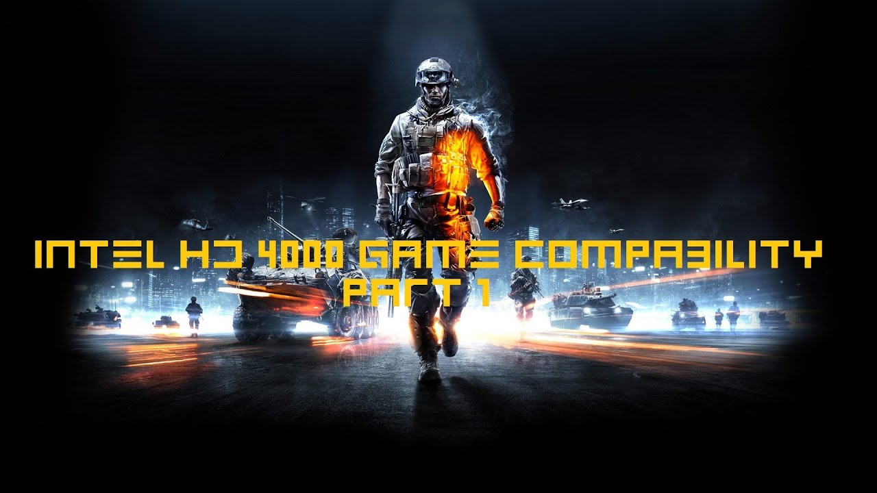 Intel HD 4000 Core I5 3210M Graphics Accelerator Game Compability Part 1