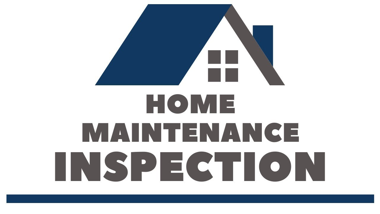 Own Your Home? Get a Home Maintenance Inspection