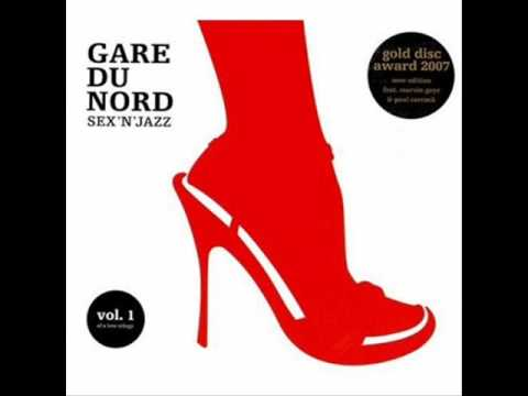 Gare du nord sex n jazz are