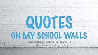 Quotes On My School Walls | Space Central School | Sriharikota