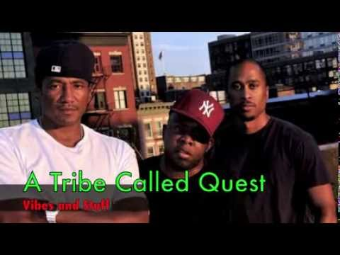 "A Tribe Called Quest ""Vibes And Stuff"""