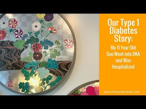Our Type 1 Diabetes Story: My Son Went into DKA & Was Hospitalized
