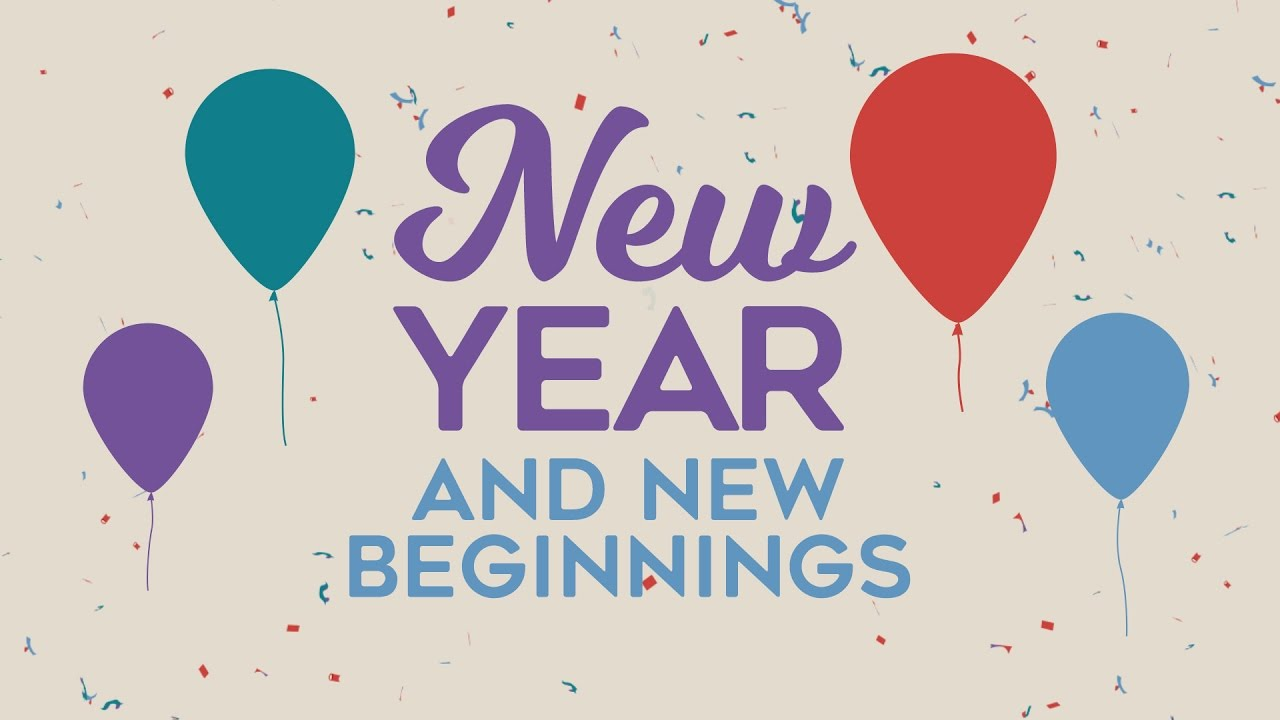New Year and New Beginnings - YouTube