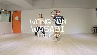 Wasabi - Little Mix   Choreography by Wong Yan