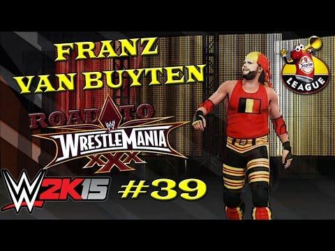 WWE 2K15 - Ma Carrière #39 Franz Van Buyten[HD - FR]
