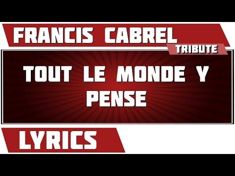 Tout le monde y pense - Francis Cabrel - paroles