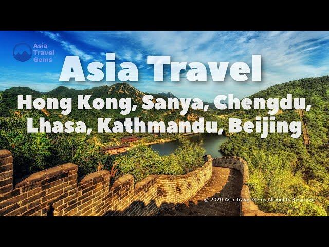 Asia Travel - Hong Kong, Sanya, Chengdu, Lhasa, Kathmandu and Beijing