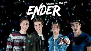 Castle On The Hill - Ed Sheeran Cover | ENDER